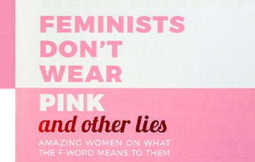 Feminists Don't Wear Pink and other lies - Scarlett Curtis